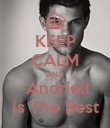 KEEP CALM AND  Andrieli Is The Best - Personalised Poster large