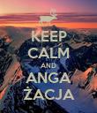 KEEP CALM AND ANGA ŻACJA - Personalised Poster large