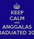 KEEP CALM AND ANGGALAS GRADUATED 2013 - Personalised Poster large