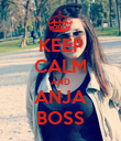 KEEP CALM AND ANJA BOSS - Personalised Poster large