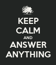 KEEP CALM AND ANSWER ANYTHING - Personalised Poster large