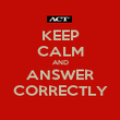 KEEP CALM AND ANSWER CORRECTLY - Personalised Poster large