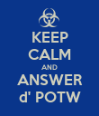 KEEP CALM AND ANSWER d' POTW - Personalised Poster large