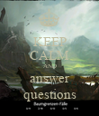 KEEP CALM AND answer questions - Personalised Poster large