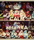 "KEEP CALM AND antarIXA we""re one!♥ - Personalised Large Wall Decal"