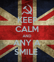 KEEP CALM AND ANY A SMILE  - Personalised Poster large