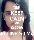 KEEP CALM AND AOW ALLINE SILVA - Personalised Poster large