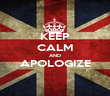 KEEP CALM AND APOLOGIZE  - Personalised Poster large