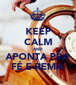 KEEP CALM AND APONTA PRA FÉ E REMA  - Personalised Poster large