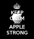 KEEP CALM AND APPLE STRONG - Personalised Poster large