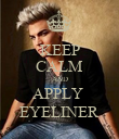 KEEP CALM AND APPLY  EYELINER - Personalised Poster large