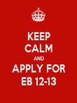 KEEP CALM AND APPLY FOR EB 12-13 - Personalised Poster large
