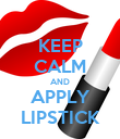 KEEP CALM AND APPLY LIPSTICK - Personalised Poster large