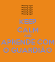 KEEP CALM AND APRENDE COM O GUARDIÃO - Personalised Large Wall Decal