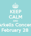KEEP CALM AND Arkells Concert February 28  - Personalised Poster large