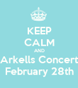 KEEP CALM AND Arkells Concert February 28th - Personalised Poster large