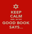 KEEP CALM AND, AS THE GOOD BOOK SAYS... - Personalised Poster large