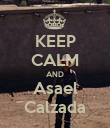 KEEP CALM AND Asael Calzada - Personalised Poster large