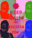 KEEP CALM AND ascolta me  - Personalised Poster large
