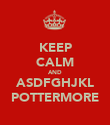 KEEP CALM AND ASDFGHJKL POTTERMORE - Personalised Poster large