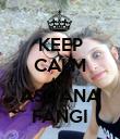KEEP CALM AND ASGANA FANGI - Personalised Poster large