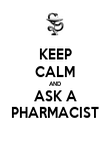 KEEP CALM AND ASK A PHARMACIST - Personalised Poster large