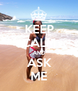 KEEP CALM AND ASK ME - Personalised Poster large