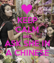 KEEP CALM AND ASK SHE IN A CHINESE - Personalised Poster large