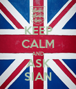 KEEP CALM AND ASK SIAN - Personalised Poster large