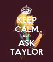 KEEP CALM AND ASK TAYLOR - Personalised Poster large