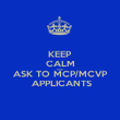 KEEP CALM AND ASK TO MCP/MCVP  APPLICANTS - Personalised Poster small