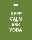 KEEP CALM AND ASK YODA - Personalised Poster large