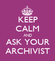 KEEP CALM AND ASK YOUR ARCHIVIST - Personalised Poster large
