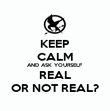 KEEP CALM AND ASK YOURSELF REAL OR NOT REAL? - Personalised Poster large