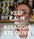 KEEP CALM AND ASSAGGIA STE OLIVE - Personalised Poster large