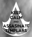 KEEP CALM AND ASSASINATE TEMPLARS - Personalised Poster large