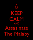 KEEP CALM AND Assasinate The Malaby - Personalised Poster large