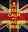 KEEP CALM AND ASSASSINS CREED - Personalised Poster large