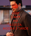 KEEP CALM AND ASSISTA AGORA É TARDE - Personalised Poster large