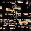 KEEP CALM AND ASSISTA AO TEASER DE ÚLTIMO TREM - Personalised Poster large