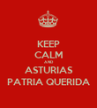 KEEP CALM AND ASTURIAS PATRIA QUERIDA - Personalised Poster large
