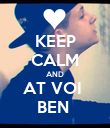 KEEP CALM AND AT VOI  BEN  - Personalised Poster large