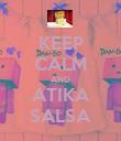 KEEP CALM AND ATIKA SALSA - Personalised Poster large