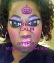 KEEP CALM AND ATTEND  MAKEUP SCHOOL - Personalised Poster large