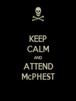 KEEP CALM AND ATTEND McPHEST - Personalised Poster large