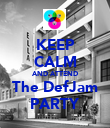KEEP CALM AND ATTEND The DefJam PARTY - Personalised Poster large