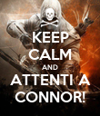 KEEP CALM AND ATTENTI A CONNOR! - Personalised Poster large
