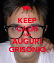 KEEP CALM AND AUGURI GRISONIO - Personalised Poster large