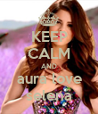 KEEP CALM AND aura love selena - Personalised Poster large