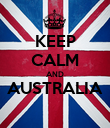 KEEP CALM AND AUSTRALIA  - Personalised Poster large